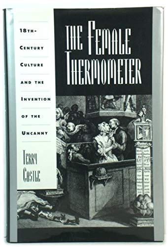 9780195080971: The Female Thermometer: Eighteenth-century Culture and the Invention of the Uncanny (Ideologies of Desire)
