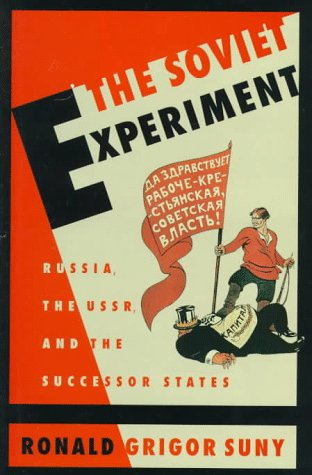 9780195081046: The Soviet Experiment: Russia, The USSR, and the Successor States