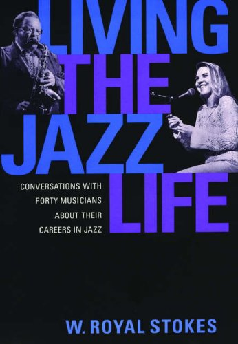 9780195081084: Living the Jazz Life: Conversations with Forty Musicians about Their Careers in Jazz