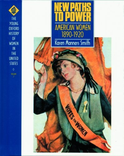 9780195081114: New Paths to Power: American Women 1890-1920 (Young Oxford History of Women in the United States)
