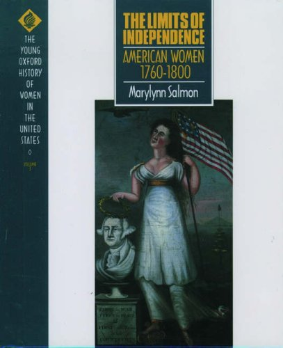 9780195081251: The Limits of Independence: American Women 1760-1800 (Young Oxford History of Women in the United States)