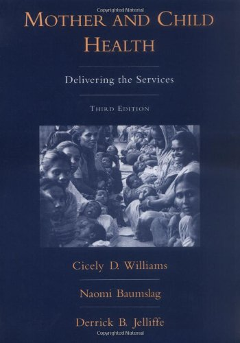 Mother and Child Health: Delivering the Services: the late Cicely
