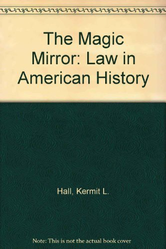 9780195081794: The Magic Mirror: Law in American History