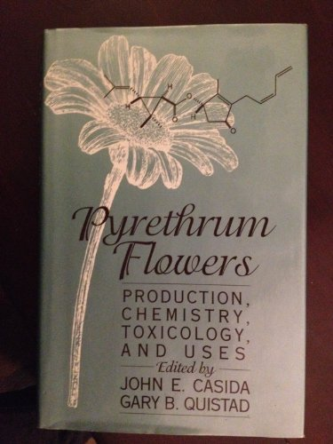 9780195082104: Pyrethrum Flowers: Production, Chemistry, Toxicology, and Uses