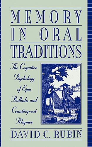 9780195082111: Memory in Oral Traditions: The Cognitive Psychology of Epic, Ballads, and Counting-out Rhymes