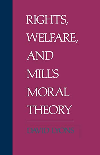 9780195082180: Rights, Welfare, and Mill's Moral Theory