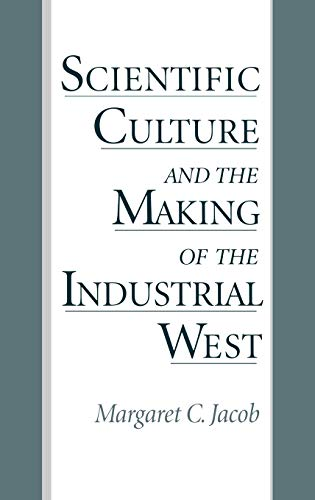 9780195082197: Scientific Culture and the Making of the Industrial West