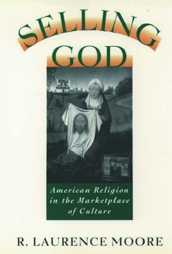 9780195082289: Selling God: American Religion in the Marketplace of Culture