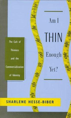 a review of am i thin enough yet by sharlene hesse biber If searching for the ebook by sharlene hesse-biber am i thin enough yet: the cult of thinness and the commercialization of identity in pdf format, then you have come on to correct site.