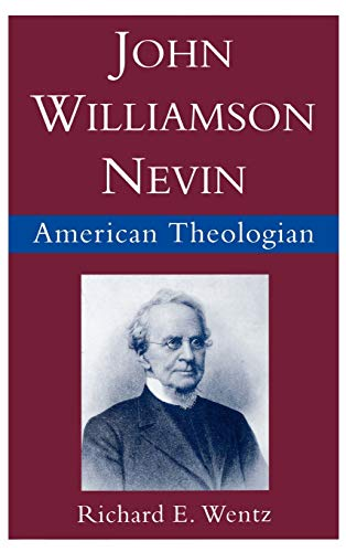 9780195082432: John Williamson Nevin: American Theologian (Religion in America)