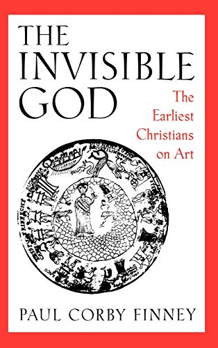 9780195082524: The Invisible God: The Earliest Christians on Art