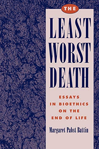 9780195082654: The Least Worst Death: Essays in Bioethics on the End of Life (Monographs in Epidemiology and)