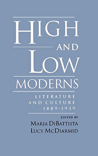 9780195082661: High and Low Moderns: Literature and Culture, 1889-1939