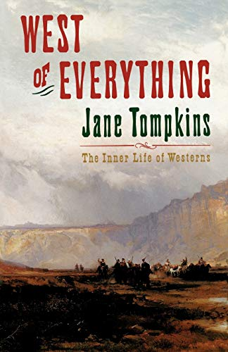 West of Everything : The Inner Life of Westerns