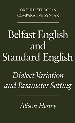 9780195082913: Belfast English and Standard English: Dialect Variation and Parameter Setting (Oxford Studies in Comparative Syntax)