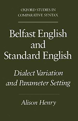 9780195082920: Belfast English and Standard English: Dialect Variation and Parameter Setting (Oxford Studies in Comparative Syntax)