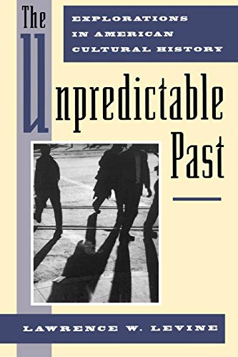 9780195082975: The Unpredictable Past: Explorations in American Cultural History