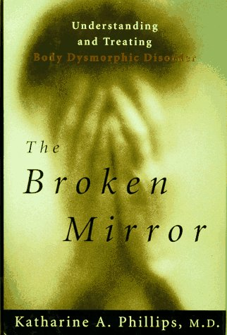 9780195083170: The Broken Mirror: Understanding and Treating Body Dysmorphic Disorder
