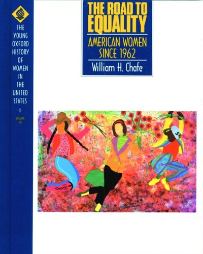 9780195083255: 10: The Road to Equality: American Women Since 1962 (Young Oxford History of Women in the United States)