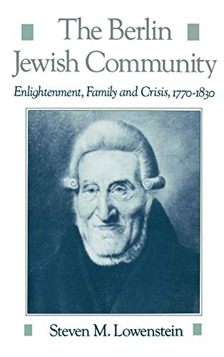 9780195083262: The Berlin Jewish Community: Enlightenment, Family and Crisis, 1770-1830 (Studies in Jewish History)
