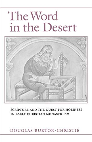 9780195083330: The Word in the Desert: Scripture and the Quest for Holiness in Early Christian Monasticism