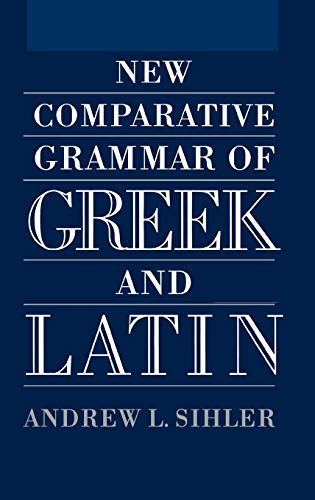 9780195083453: New Comparative Grammar of Greek and Latin