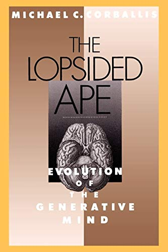 9780195083521: The Lopsided Ape: Evolution of the Generative Mind