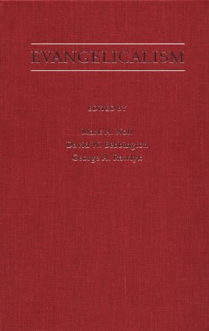 Evangelicalism: Comparative Studies of Popular Protestantism in North America, the British Isles, ...