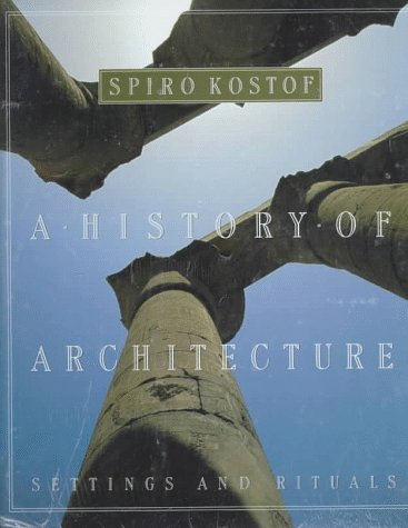 9780195083781: The History of Architecture: Settings and Rituals