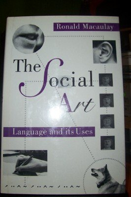 9780195083828: The Social Art: Language and Its Uses
