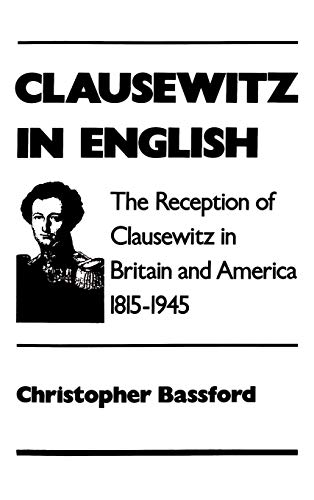 9780195083835: Clausewitz in English: The Reception of Clausewitz in Britain and America, 1815-1945