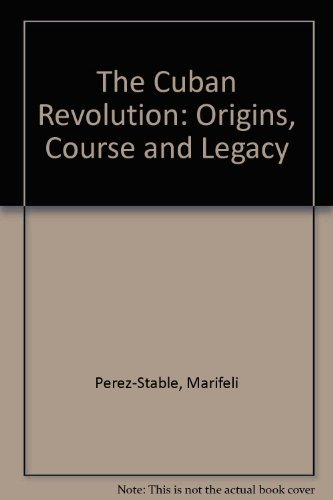 9780195084078: The Cuban Revolution: Origins, Course, and Legacy