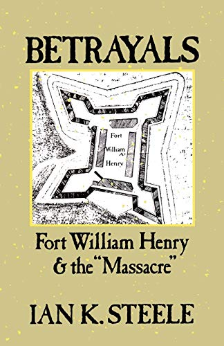 """9780195084269: Betrayals: Fort William Henry and the """"Massacre"""""""