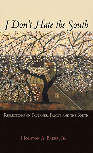 9780195084290: I Don't Hate the South: Reflections on Faulkner, Family, and the South
