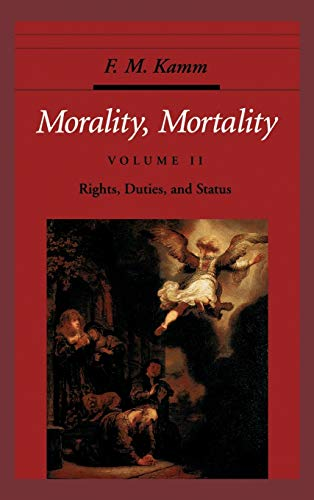 9780195084597: Morality, Mortality: Volume II: Rights, Duties, and Status (Oxford Ethics Series)