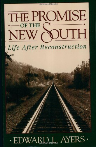 9780195085488: The Promise of the New South: Life After Reconstruction