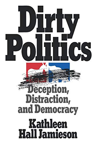9780195085532: Dirty Politics: Deception, Distraction, and Democracy (Oxford Paperbacks)