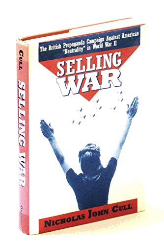 9780195085662: Selling War: The British Propaganda Campaign Against American
