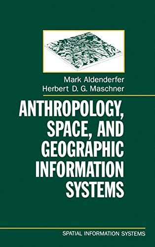 9780195085754: Anthropology, Space, and Geographic Information Systems (Spatial Information Systems)