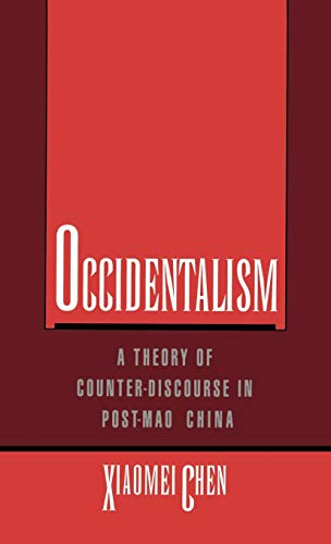 9780195085792: Occidentalism: A Theory of Counter-Discourse in Post-Mao China
