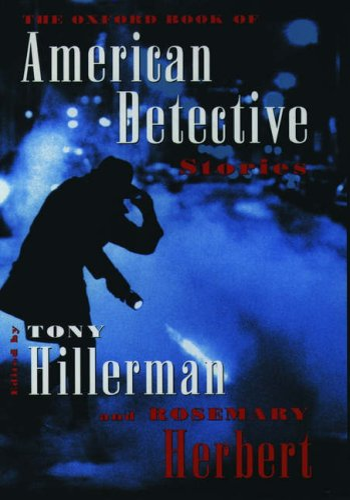 THE OCFORD BOOK OF AMERICAN DETECTIVE STORIES: Hillerman, Tony; Herbert, Rosemary (Editors)