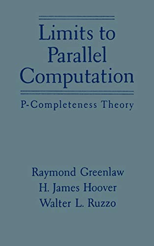 9780195085914: Limits to Parallel Computation: P-Completeness Theory