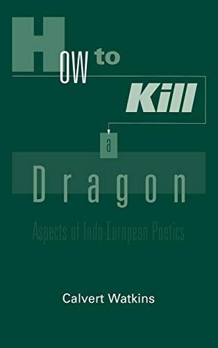 9780195085952: How to Kill a Dragon: Aspects of Indo-European Poetics