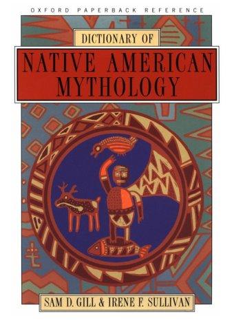 9780195086027: Dictionary of Native American Mythology (Oxford Paperback Reference)