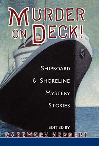 Murder on Deck! : Shipboard & Shoreline Mystery Stories: Herbert, Rosemary (Editor)