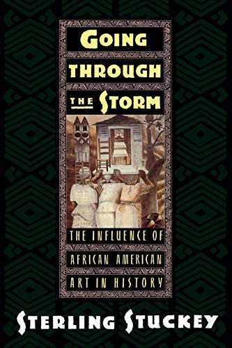 Going Through the Storm: the Influence of African American Art in History,