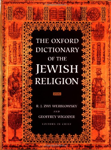 9780195086058: The Oxford Dictionary of the Jewish Religion