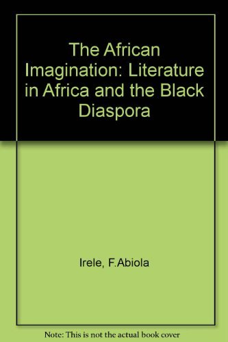 9780195086188: The African Imagination: Literature in Africa and the Black Diaspora