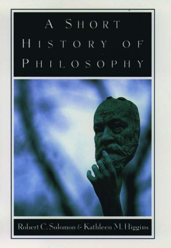 A Short History of Philosophy (0195086473) by Kathleen M. Higgins; Robert C. Solomon