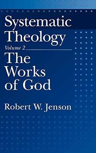 9780195086492: Systematic Theology: Volume 2: The Works of God (Systematic Theology (Oxford Hardcover))